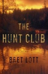 Bret Lott: The Hunt Club