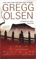 Gregg Olsen: A Cold Dark Place