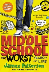 James Patterson: Middle School: The Worst Years of My Life