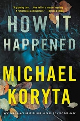 Michael Koryta: How It Happened