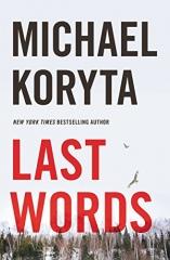 Michael Koryta: Last Words