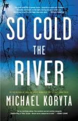 Michael Koryta: So Cold the River