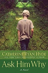 Catherine Ryan Hyde: Ask Him Why