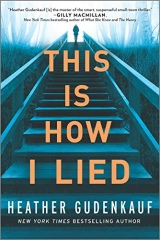 Heather Gudenkauf: This Is How I Lied