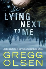 """Gregg Olsen: Lying Next To Me <a href=""""https://amzn.to/36tpMFP""""> <img border=""""0"""" alt=""""Amazon Link"""" src=""""https://dkwall.com/wp-content/uploads/2020/12/available_at_amazon_en_vertical_rev.png"""" style=""""float:right;height:50px;"""" /></a>"""