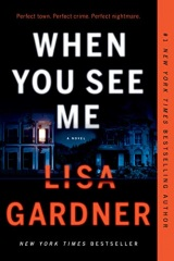 """Lisa Gardner: When You See Me <a href=""""https://amzn.to/3uHA5AP""""> <img border=""""0"""" alt=""""Amazon Link"""" src=""""https://dkwall.com/wp-content/uploads/2020/12/available_at_amazon_en_vertical_rev.png"""" style=""""float:right;height:50px;"""" /></a>"""