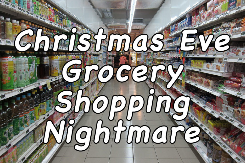 Christmas Eve Grocery Shopping Nightmare