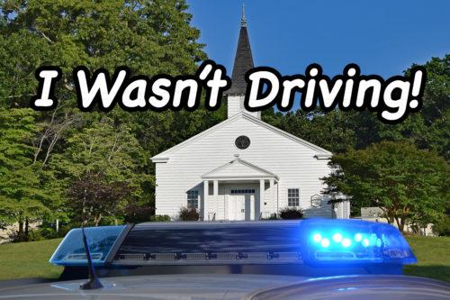I wasn't driving!
