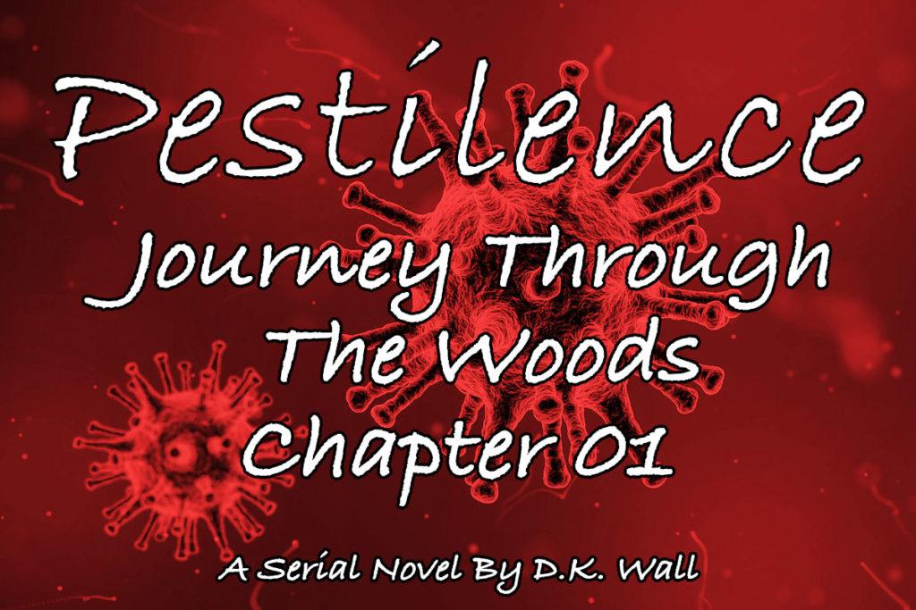Pestilence: Journey Through The Woods: Chapter 01