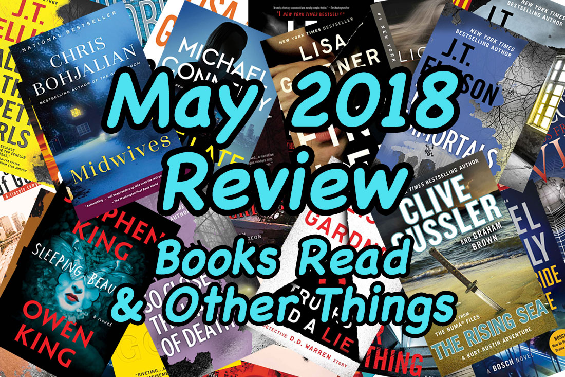 May 2018 Review - Books Read & Other Things