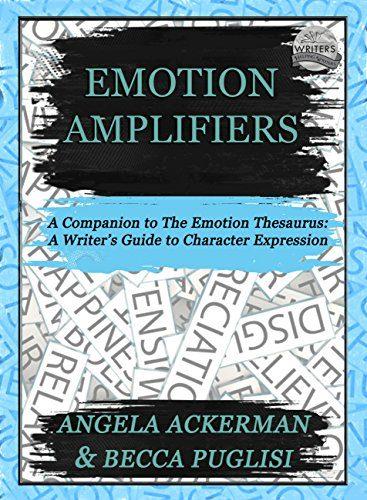 Angela Ackerman Emotion Amplifiers