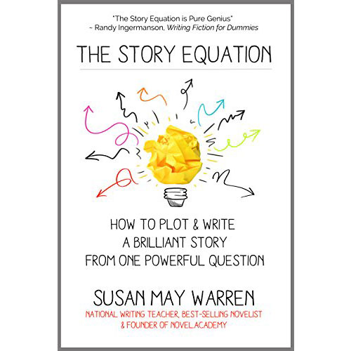 Susan May Warren: Story Equation