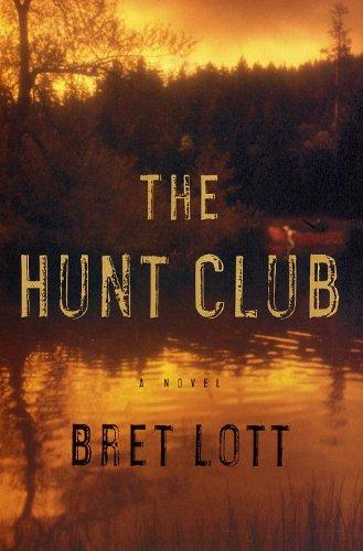 Bret Lott Hunt Club
