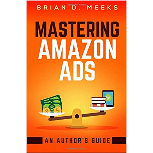 Brian Meeks: Mastering Amazon Ads