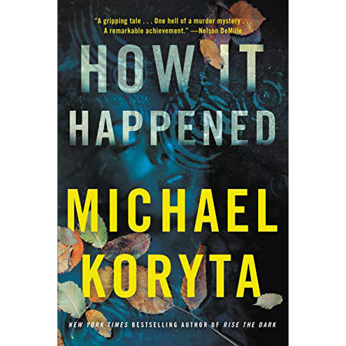 Michael Koryta: How It Happened