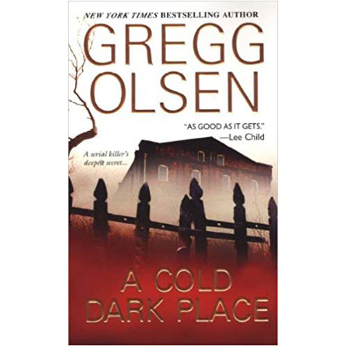 Gregg Olsen: A Cold Dark Place