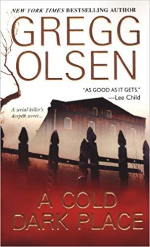 Gregg Olsen A Cold Dark Place