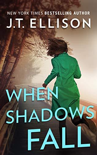 J.T. Ellison When Shadows Fall