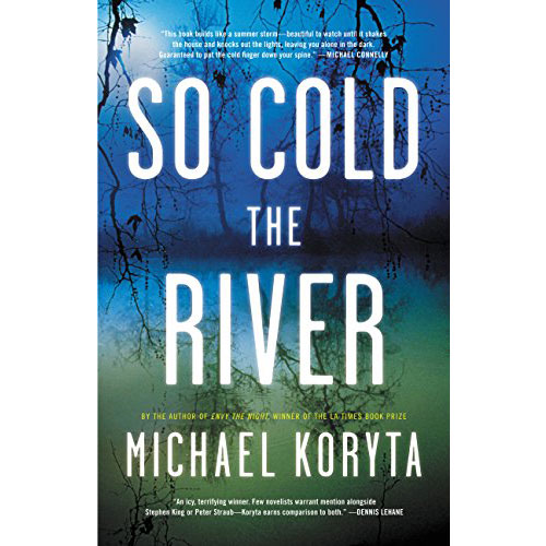 Michael Koryta: So Cold the River