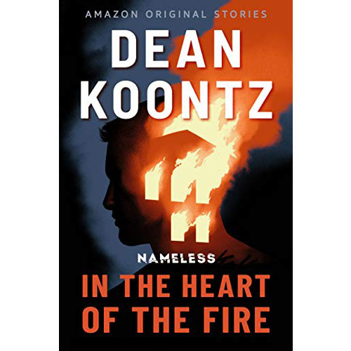 Dean Koontz: In the Heart of the Fire
