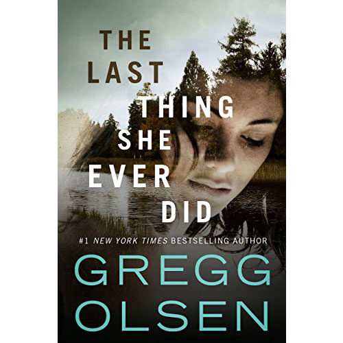 Gregg Olsen: The Last Thing She Ever Did