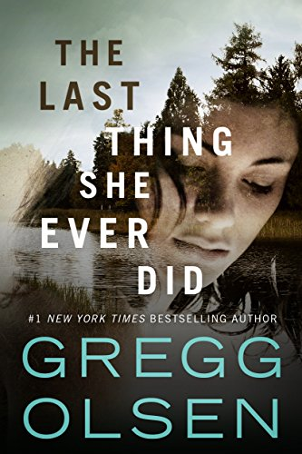 Gregg Olsen The Last Thing She Ever Did
