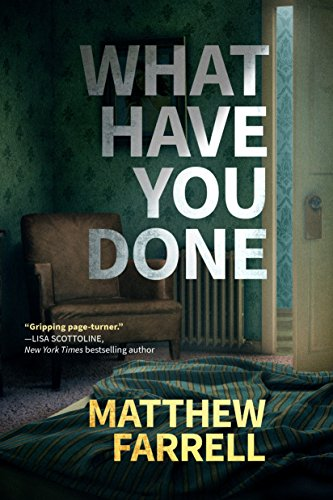 Matthew-Farrell-What-Have-You-Done