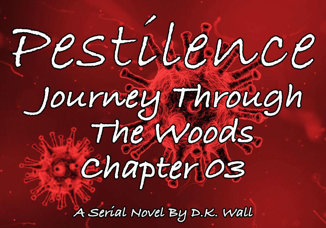 Pestilence: Journey Through The Woods: Chapter 03