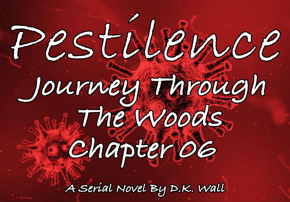 Pestilence: Journey Through The Woods: Chapter 06